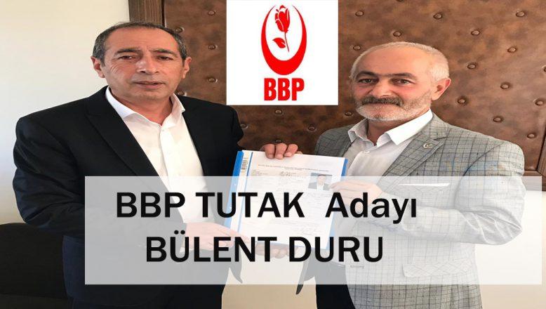 BBP, TUTAK Adayı Bülent DURU'nun Adaylığı Resmileşti