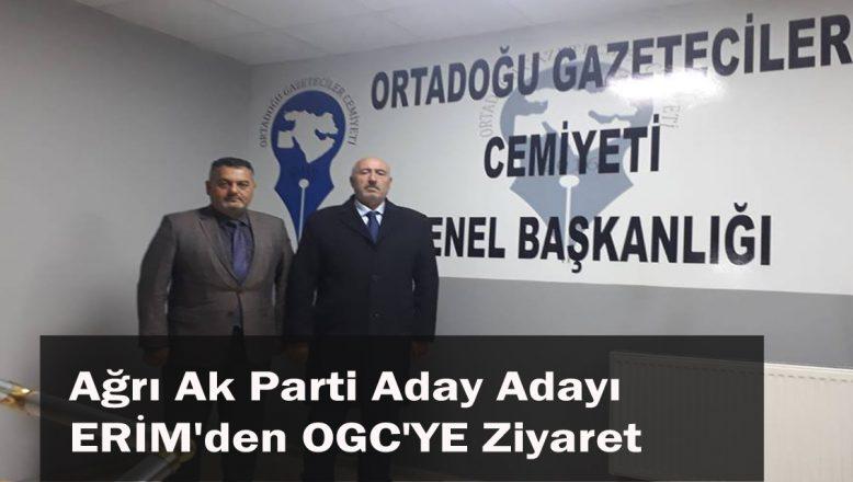 Ağrı Ak Parti Aday Adayı ERİM'den, OGC'YE Ziyaret