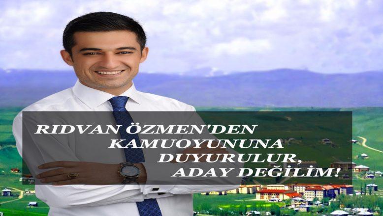 RIDVAN ÖZMEN'DEN  BASIN AÇIKLAMASI,  ADAY DEĞİLİM!